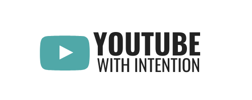 youtube with intention